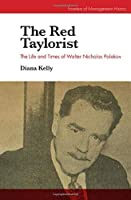The Red Taylorist: The Life and Times of Walter Nicholas Polakov (Frontiers of Management History)