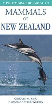 [(A Photographic Guide to Mammals of New Zealand)] [By (author) C. M. (Carolyn M.) King] published on (September, 2008)