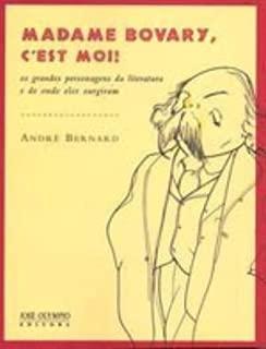 Madame Bovary, C´est Moi! (Em Portuguese do Brasil)