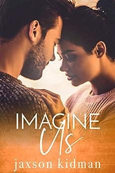 Imagine Us by [Jaxson Kidman]