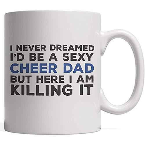 Nunca soñé que sería un papá sexy y alegre: una taza de padre divertida y solidaria,un regalo para padres que animan a sus hijos o hijas,jugadores o deportistas,¡sea cual sea el juego o el campo!