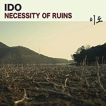 Necessity of Ruins