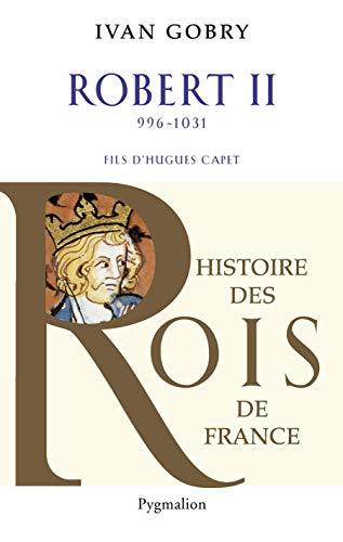 Robert II (996-1031) : Fils d'Hugues Capet