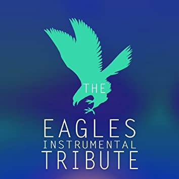 The Eagles Instrumental Tribute