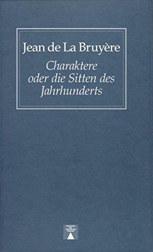 Charaktere oder die Sitten des Jahrhunderts (Bibliothek des skeptischen Denkens)