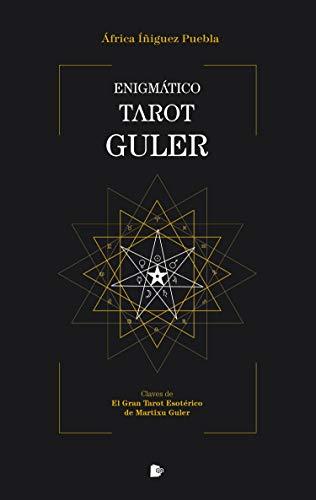 Enigmático Tarot Guler: Claves de El Gran Tarot Esotérico de Maritxu Guler