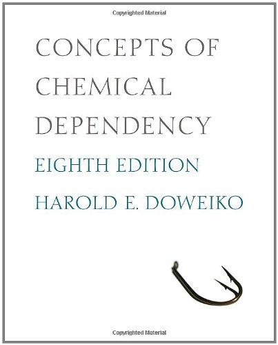 Concepts of Chemical Dependency, 8th Edition (SW 393R...
