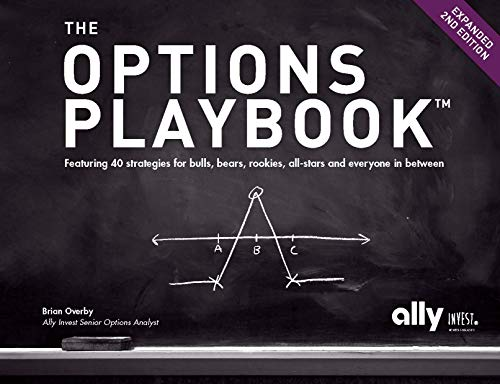 The Options Playbook, Expanded 2nd Edition: Featuring 40 strategies for bulls, bears, rookies, all-stars and everyone in between.