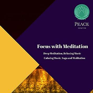 Focus With Meditation (Deep Meditation, Relaxing Music, Calming Music, Yoga And Meditation)