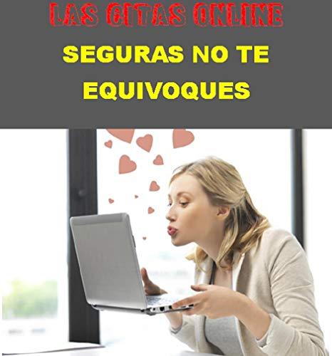 LAS CITAS ONLINE SEGURAS NO TE EQUIVOQUES (Spanish Edition)