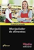 Manipulador de alimentos: Temarios de Formación. Oficios (CERTIFICADOS DE PROFESIONALIDAD)