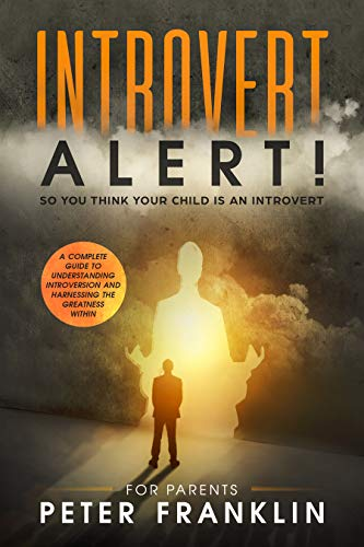 Couverture du livre Introvert Alert! So You Think Your Child is an Introvert (English Edition)