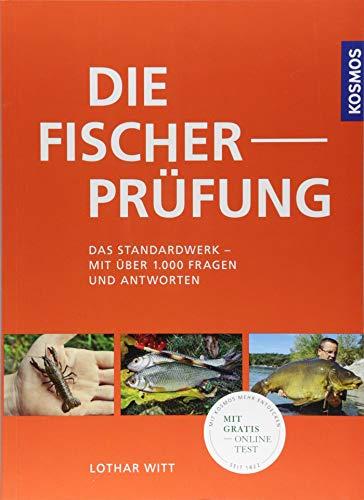 Die Fischerprüfung: Alle Prüfungsfragen mit Antworten Extra: Fliegenfischerprüfung: Das Standardwerk - mit über 1.000 Fragen und Antworten. Extra: Fliegenfischerprüfung