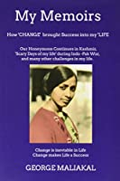 My Memoirs - How 'Change' brought 'Success' into my 'Life'.