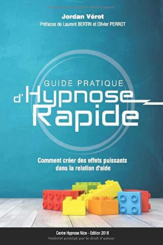 Guide Pratique d'Hypnose Rapide: Comment créer des...