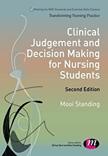 Clinical Judgement and Decision Making for Nursing Students (Transforming Nursing Practice Series)