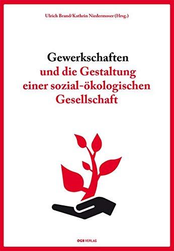 Gewerkschaften und die Gestaltung einer sozial-ökologischen Gesellschaft (Zeitgeschichte)