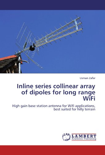 Inline series collinear array of dipoles for long range WiFi: High gain base station antenna for Wifi applications, best suited for hilly terrain