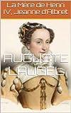 La Mère de Henri IV, Jeanne d'Albret (French Edition)