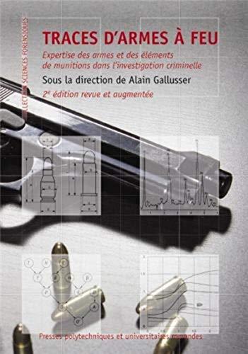 Traces d'armes à feu : Expertise des armes et des éléments de munition dans l'investigation criminelle