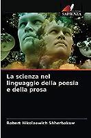 La scienza nel linguaggio della poesia e della prosa