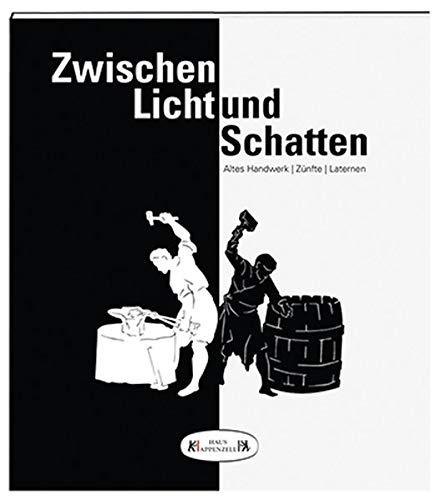 Zwischen Licht und Schatten: Altes Handwerke - Zünfte - Laternen