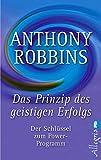 Das Prinzip des geistigen Erfolgs: Der Schlüssel zum Power-Programm (0) - Anthony Robbins
