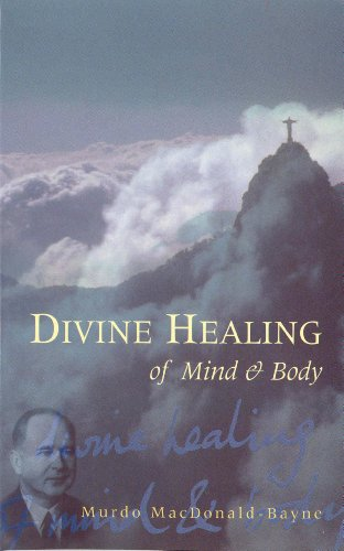 Divine Healing Of Mind & Body (English Edition)