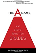 The A Game (2nd Edition): Nine Steps to Better Grades