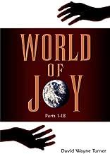 World of Joy: Parts 1-18