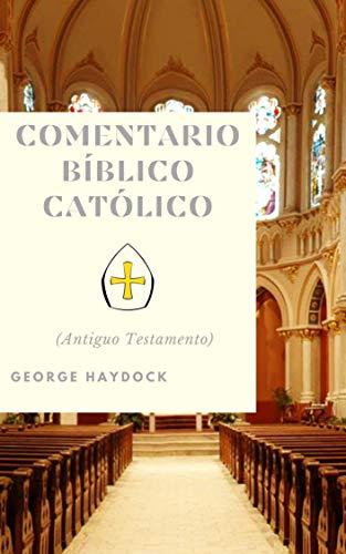 Comentario Bíblico Católico George Haydock: (Antiguo Testamento)