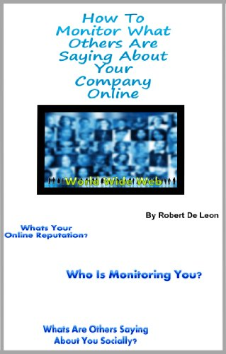 How To Monitor What Others Are Saying About Your Company Online (English Edition)