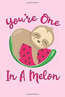 You're One In A Melon: Sloth Watermelon Notebook Composition Book Journal Cute Mini Notepad