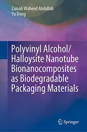 Polyvinyl Alcohol/Halloysite Nanotube Bionanocomposites as Biodegradable Packaging Materials (English Edition)