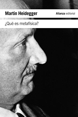 """¿Qué es metafísica?: Seguido de «Epílogo a """"¿Qué es metafísica?""""» e «Introducción a """"¿Qué es metafísica?""""» (El libro de bolsillo - Filosofía)"""