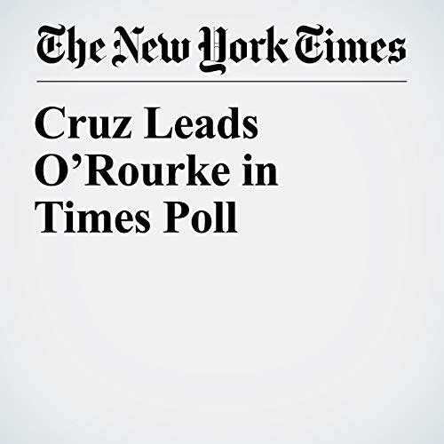 Cruz Leads O'Rourke in Times Poll audiobook cover art
