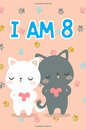 Cat Journal I am 8: Journal and Notebook for Girls - A Happy Birthday 8 Years Old Unicorn Journal Notebook for Kids - Composition Size ... for Journal, Doodling, Sketching and Notes