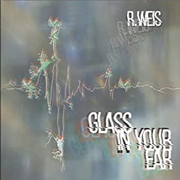 Glass in Your Ear