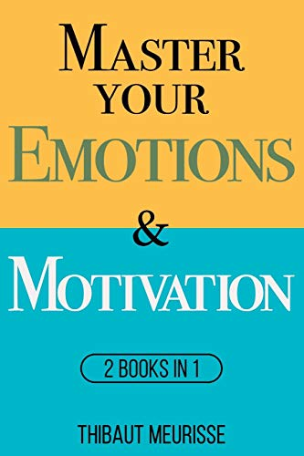 Master Your Emotions & Motivation: Mastery Series (Books 1-2)