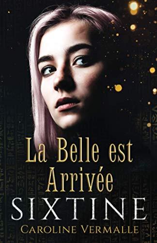 Sixtine : La Belle est Arrivée: (Nouvelle)