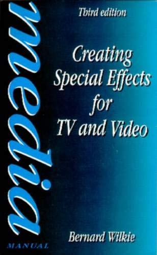 Creating Special Effects for Tv and Video (Media Manual Series)