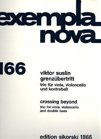 Grenzübertritt: für Violine, Violoncello und Kontrabass