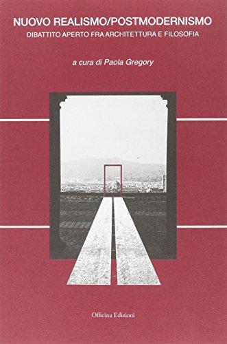 Nuovo realismo/postmodernismo. Dibattito aperto fra architettura e filosofia