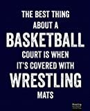 Basketball Wrestling Mats Wrestling Notebook: Wrestle, Wrestler, Wrestling Sports Journal. Blank Ruled Notebook Gift for Students Teachers Players Coaches and Anyone that Loves Wrestling.
