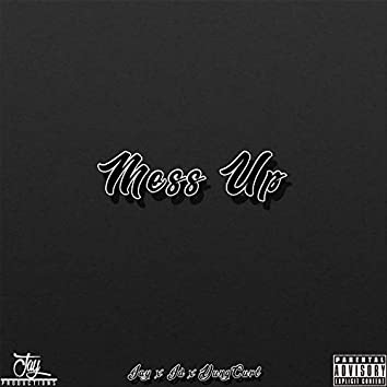 Mess Up (feat. Jd & Yung Curl)