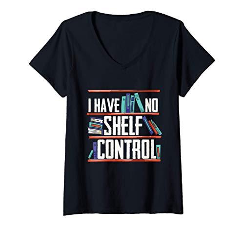 Mujer Divertido aficionado a los libros que no tengo control Shelf Camiseta Cuello V