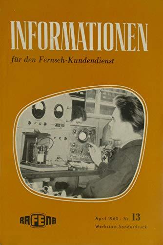 Informationen für den Fernseh-Kundendienst (Heft Nr. 13 / April 1960)