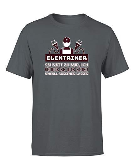 Elektriker. sei nett zu Mir, ich könnte es wie einen Unfall Aussehen Lassen T-Shirt Herren, Farbe: Dunkelgrau, Größe: Large