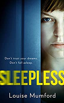 Sleepless: An unputdownable dystopian psychological thriller for fans of The One and Black Mirror by [Louise Mumford]