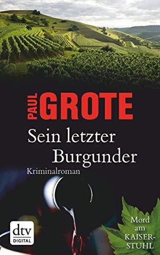 Sein letzter Burgunder: Kriminalroman (Europäische-Weinkrimi-Reihe)